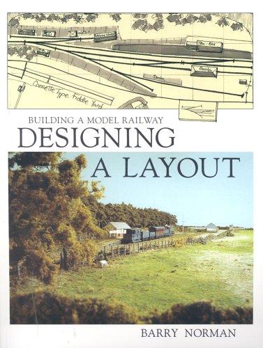 Designing a Layout: Building a Model Railway por Barry Norman
