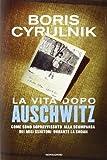 La vita dopo Auschwitz. Come sono sopravvissuto alla scomparsa dei miei genitori dopo la Shoah (Ingrandimenti) di Cyrulnik, Boris (2014) Tapa dura