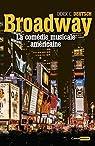 Broadway - La comédie musicale américaine par Deutsch
