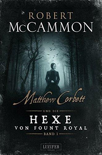 Matthew Corbett und die Hexe von Fount Royal – Band 1: historischer Thriller