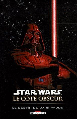 Star Wars, Le côté obscur, Tome 5 : Le destin de Dark Vador