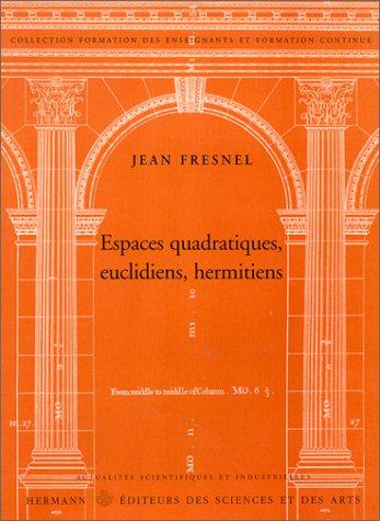 Espaces quadratiques, euclidiens, hermitiens