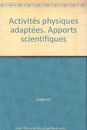 Activités physiques adaptées. : Apports scientifiques par P Legros