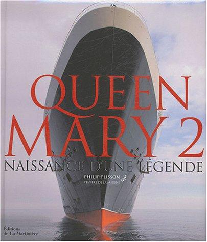 Queen Mary 2 : Naissance d'une légende