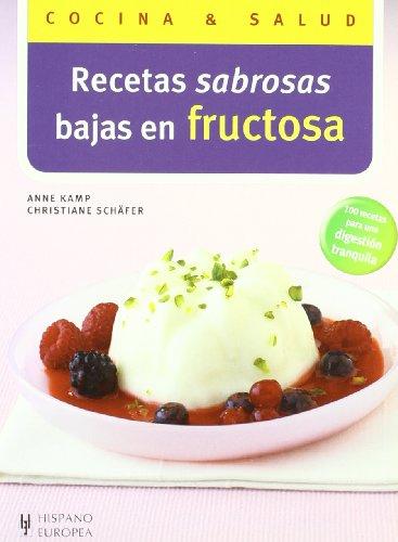 Recetas sabrosas bajas en fructosa (Cocina & salud) por Anne Kamp