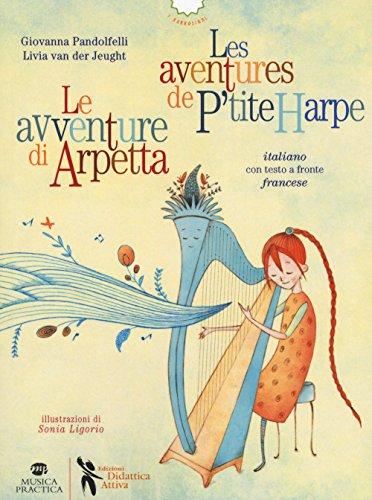 Le avventure di Arpetta-Les aventures de P'tite Harpe. Ediz. bilingue