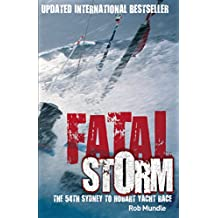 Fatal Storm: The 54th Sydney to Hobart Yacht Race - 10th Anniversary Edition (English Edition)