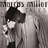 Marcus Miller : Tales | Miller, Marcus (1959-....). Compositeur