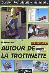 Autour de la trottinette Technologie 6e : Dossier reproductible multimédia (1Cédérom)