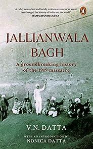 Jallianwala Bagh: A Groundbreaking History of the 1919 Massacre