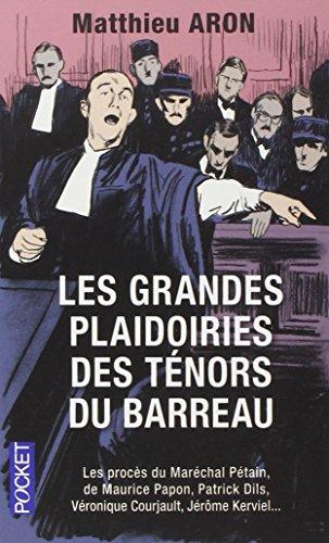 Les Grandes Plaidoiries DES Tenors Du Barreau par Matthieu Aron