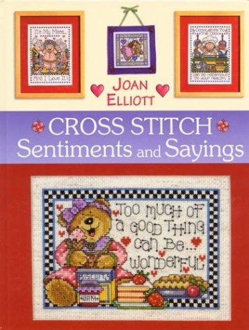 Cross Stitch Sentiments & Sayings (Cross Stitch (David & Charles)) por Joan Elliott