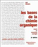 Les Bases de la chimie organique - Cours et exercices corrigés, 2de édition