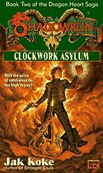 Shadowrun 28: Clockwork Asylum: Dragonheart Saga 2