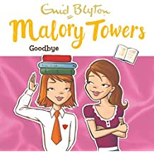 Malory Towers: Goodbye: Malory Towers, Book 12