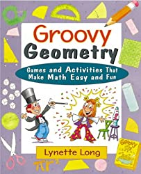 Groovy Geometry: Games and Activities That Make Math Easy and Fun (Magical Math)