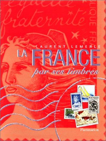 La France par ses timbres par Laurent Lemerle