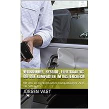 Verbrenner, Hybride, Elektroautos bei den Kompakten im Kostencheck!: Mit den 10 meistverkauften Kompaktwagen 2015 z.B. VW Golf (Verbrenner, Hybride, Elektroautos im Kostencheck!)