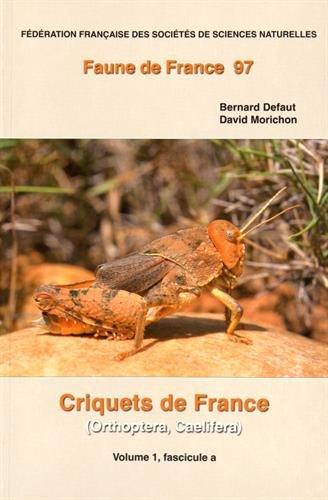 Criquets de France (Orthoptera Caelifera) : Volume 1, fascicules a et b, 2 volumes