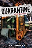 The Saints (Quarantine) by Lex Thomas (2013-07-09)