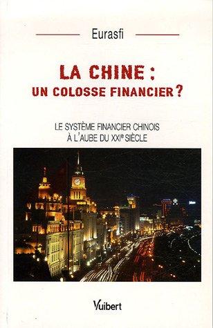 La Chine : un colosse financier ? : Le système financier chinois à l'aube du XXIe siècle