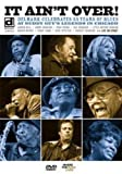 It Ain't Over: Delmark Celebrates 55 Years of Blues [Import anglais]