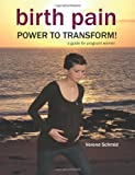 Birth Pain: POWER TO TRANSFORM!