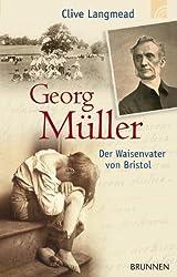 Georg Müller: Der Waisenvater von Bristol
