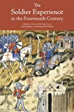 The Soldier Experience in the Fourteenth Century (Warfare in History) by Boydell Press (2011-11-17)