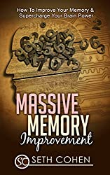 Massive Memory Improvement: How To Improve Your Memory & Supercharge Your Brain Power (Health Wealth & Happiness Book 38) (English Edition)