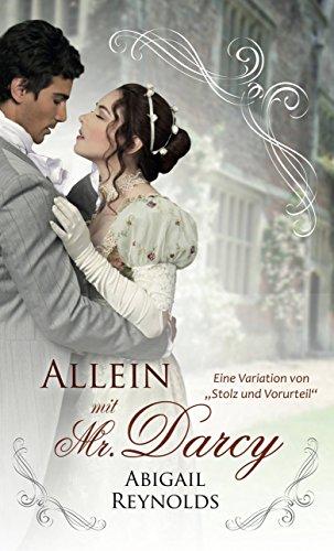 Allein mit Mr. Darcy: Eine Variation von