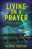 Living on a Prayer: A Jonah Heywood Story (The Jonah Heywood Chronicles) (English Edition)