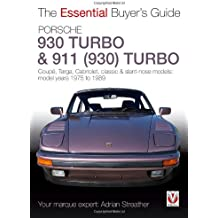 Porsche 930 Turbo & 911 (930 ) Turbo: Coupe. Targa, Cabriolet, Classic & Slant-nose Models (Essential Buyer's Guide)