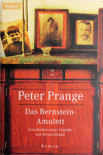 Das Bernstein-Amulett: Geschichte einer Familie aus Deutschland