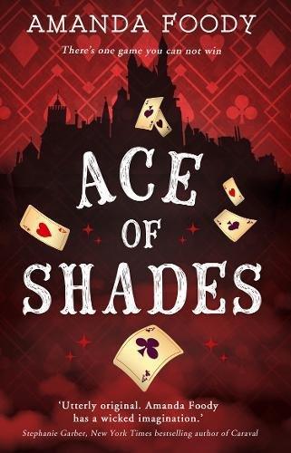 Ace Of Shades por Amanda Foody