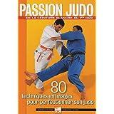 Passion Judo : 80 techniques en images pour perfectionner son judo