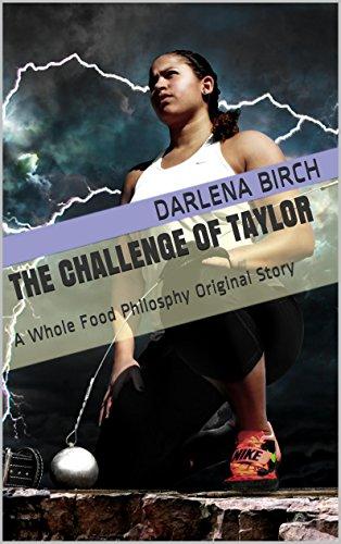 The Challenge of Taylor: A Whole Food Philosphy Original Story (English Edition) por Darlena Birch