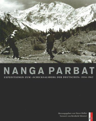 """Nanga Parbat: Expeditionen zum """"Schicksalsberg der Deutschen"""" 1934-1962"""