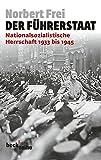 Der F?hrerstaat: Nationalsozialistische Herrschaft 1933 bis 1945