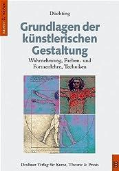 Grundlagen der künstlerischen Gestaltung: Wahrnehmung, Farben- und Formenlehre, Techniken