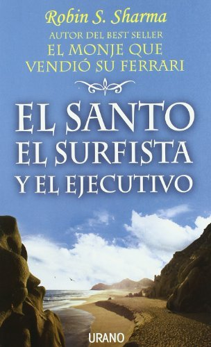 El Santo, El Surfista y El Ejecutivo (Spanish Edition) by Robin S. Sharma (2005-06-02)