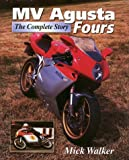MV Agusta Fours: The Complete Story