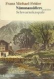 Nümmamüllers und das Schwarzokaspale: Ein Lebensbild aus dem Bregenzerwald - Franz Michael Felder