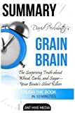 David Perlmutter's Grain Brain Summary: The Surprising Truth about Wheat, Carbs, and Sugar - Your Brain's Silent Killers by Ant Hive Media (2016-04-25)