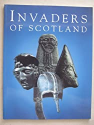 Invaders of Scotland: An introduction to the archaeology of the Romans, Scots, Angles and Vikings, highlighting the monuments in the care of the Scottish ministers