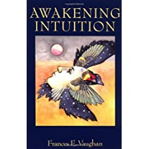 Awakening Intuition by Frances E. Vaughan (1979-01-05)