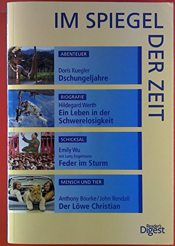 Dschungeljahre, Ein Leben in der Schwerelosigkeit, Feder im Sturm, Der Löwe Christian, Im Spiegel der Zeit - Readers Digest (Larry Der Löwe)
