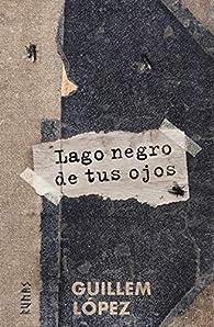 Lago negro de tus ojos par Guillem López Arnal