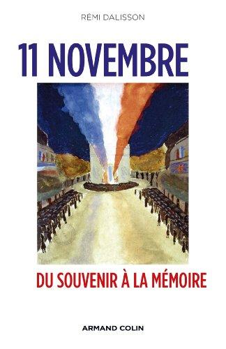 11 novembre : Du souvenir à la mémoire par Rémi Dalisson
