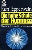 Die hohe Schule der Hypnose